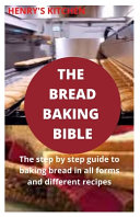 The Bread Baking Bible