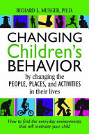 Changing Children s Behavior by Changing the People  Places  and Activities in Their Lives