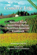 The Country Life Natural Foods Nutrition Seminar Cookbook