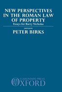 New Perspectives in the Roman Law of Property