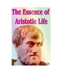 The Essence of Aristotle Life