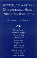 Benefit cost Analysis in Environmental  Health  and Safety Regulation