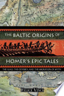 The Baltic Origins of Homer s Epic Tales