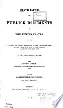 State Papers and Publick Documents of the United States, from the Accession of George Washington to the Presidency