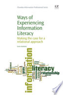 Ways Of Experiencing Information Literacy Book PDF