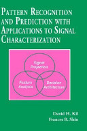 Pattern Recognition and Prediction with Applications to Signal Processing Book