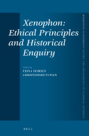 Xenophon: Ethical Principles and Historical Enquiry