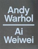 Andy Warhol, Ai Weiwei