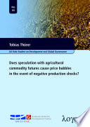 Does speculation with agricultural commodity futures cause price bubbles in the event of negative production shocks?