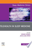 Telehealth in Sleep Medicine An Issue of Sleep Medicine Clinics  E Book