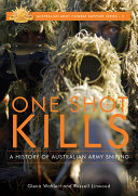 One Shot Kills: A history of Australian Army sniping