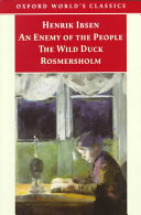 An Enemy of the People   The Wild Duck   Rosmersholm