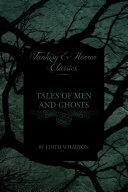 Tales of Men and Ghosts (Horror and Fantasy Classics)