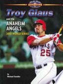Troy Glaus and the Anaheim Angels