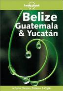 Belize, Guatemala & Yucatán