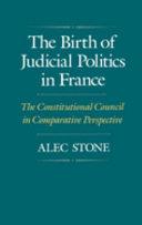 The Birth of Judicial Politics in France