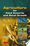 Agriculture for Food Security, and Rural Growth