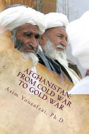 Afghanistan  From Cold War to Gold War Book