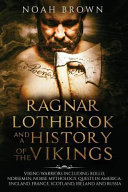 Ragnar Lothbrok and a History of the Vikings