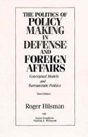 The Politics of Policy Making in Defense and Foreign Affairs