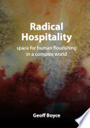Radical Hospitality   space for human flourishing in a complex world Book