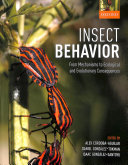 Insect behavior: from mechanisms to ecological and evolutionary consequences