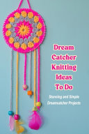 Dream Catcher Knitting Ideas To Do