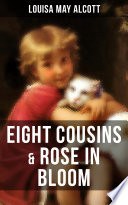 Free Download EIGHT COUSINS & ROSE IN BLOOM Book