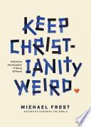 Keep Christianity Weird