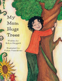 My Mom Hugs Trees
