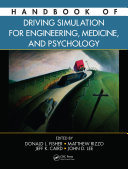 Handbook of Driving Simulation for Engineering, Medicine, and Psychology