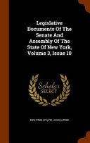 Legislative Documents of the Senate and Assembly of the State of New York  Volume 3