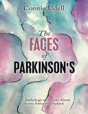 The Faces of Parkinson s  An Anthology of Stories About Some Awesome Parkies
