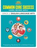 Barronâ€TMs Common Core Success Grade 2 English Language Arts