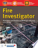 """""""Fire Investigator: Principles and Practice to NFPA 921 and 1033"""" by International Association of Fire Chiefs, International Association of Arson Investigators"""