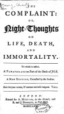 The Complaint  Or  Night thoughts on Life  Death  and Immortality
