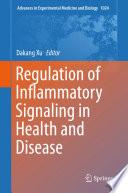 Regulation of Inflammatory Signaling in Health and Disease Book