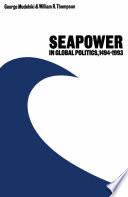 Seapower in Global Politics  1494   1993