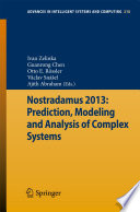 Nostradamus 2013  Prediction  Modeling and Analysis of Complex Systems