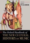 The Oxford Handbook of the New Cultural History of Music - Seite 113