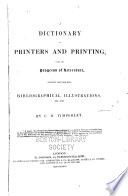 """A Dictionary of Printers and Printing: With the Progress of Literature; Ancient and Modern"" by Charles Henry Timperley"