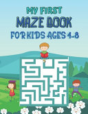 My First Maze Book For Kids Ages 4 8