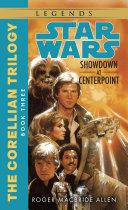 Pdf Showdown at Centerpoint: Star Wars Legends (The Corellian Trilogy) Telecharger