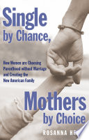 Single by Chance  Mothers by Choice