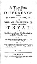 Pdf A True State of the Difference between Sir George Rook, Knt and William Colepeper, Esq; [by D. Defoe?] together with an account of the tryal of Mr. Nathanael Denew, Mr. Robert Britton, and Mr. John Merriam ... on an indictment for the designs and attempts therein mentioned against the life of the said William Colepeper on behalf of the said Sir George Rook. Part I. [The dedication of the whole signed: W. Colepeper.]