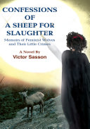 Confessions of a Sheep for Slaughter