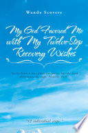 My God Favored Me with My Twelve Step Recovery Wishes