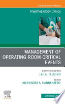 Management of Operating Room Critical Events  An Issue of Anesthesiology Clinics  E Book