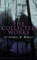 Pdf The Collected Works of Arthur B. Reeve Telecharger