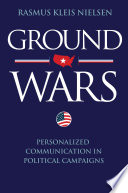 """""""Ground Wars: Personalized Communication in Political Campaigns"""" by Rasmus Kleis Nielsen"""